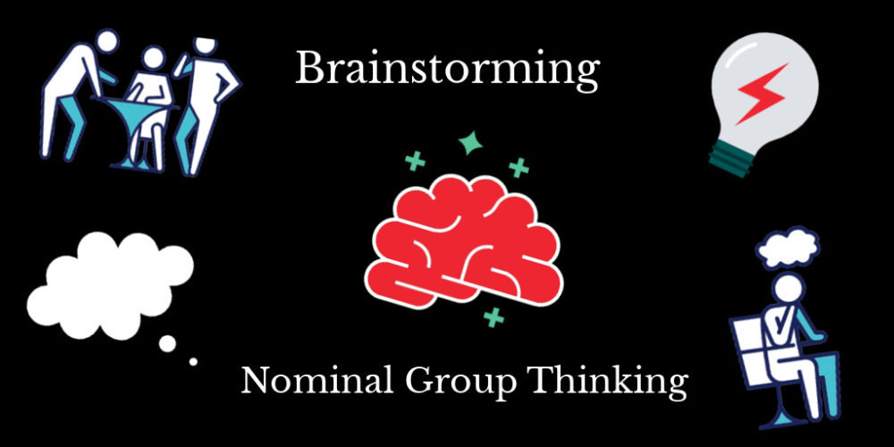 Many professionals and teachers believe brainstorming is the best way to create innovative solutions. But, nominal group thinking seems to show better results.