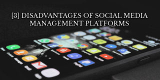 disadvantages of Social Media Management Platforms